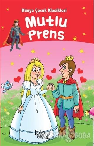 Mutlu Prens - Dünya Çocuk Klasikleri