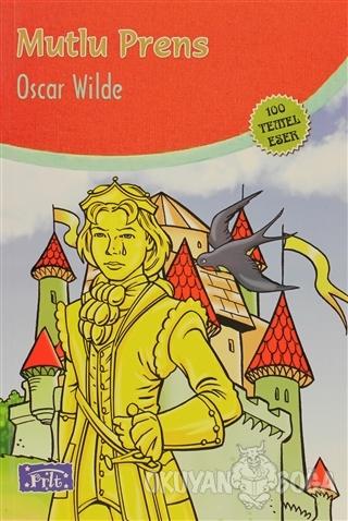 Mutlu Prens - Oscar Wilde - Parıltı Yayınları