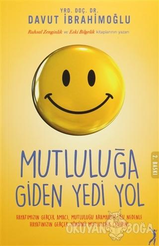 Mutluluğa Giden 7 Yol - Davut İbrahimoğlu - Altın Bilek Yayınları