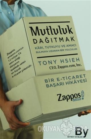 Mutluluk Dağıtmak - Tony Hsieh - Boyner Yayınları