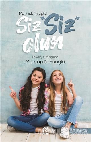 Mutluluk Terapisi - Siz Siz Olun - Mehtap Kayaoğlu - Nesil Yayınları