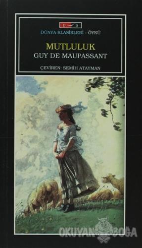 Mutluluk - Guy de Maupassant - Bordo Siyah Yayınları