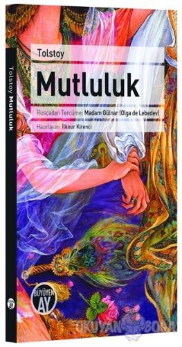 Mutluluk - Lev Nikolayeviç Tolstoy - Büyüyen Ay Yayınları