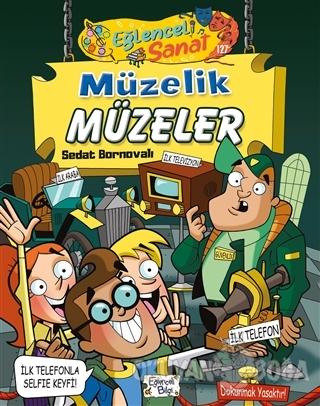 Müzelik Müzeler - Eğlenceli Sanat - Sedat Bornovalı - Eğlenceli Bilgi