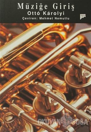 Müziğe Giriş - Otto Karolyi - Pan Yayıncılık