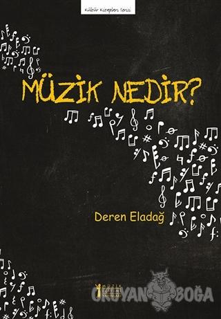 Müzik Nedir? - Deren Eladağ - Müzik Eğitimi Yayınları