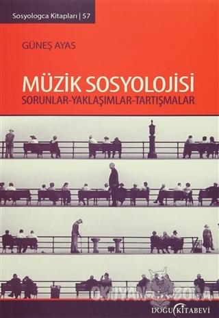 Müzik Sosyolojisi - Güneş Ayas - Doğu Kitabevi