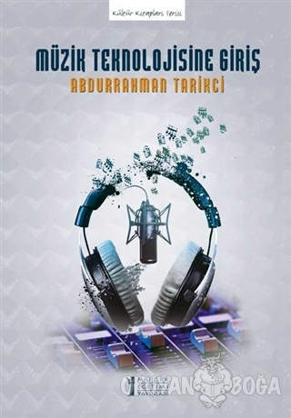 Müzik Teknolojisine Giriş - Abdurrahman Tarikci - Müzik Eğitimi Yayınl