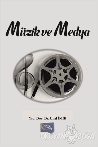 Müzik ve Medya - Ünal İmik - Gece Kitaplığı