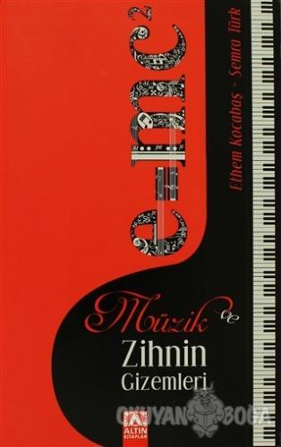 Müzik ve Zihnin Gizemleri - Ethem Kocabaş - Altın Kitaplar