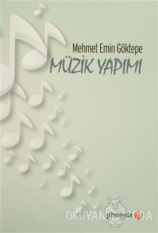 Müzik Yapımı - Mehmet Emin Göktepe - Phoenix Yayınevi