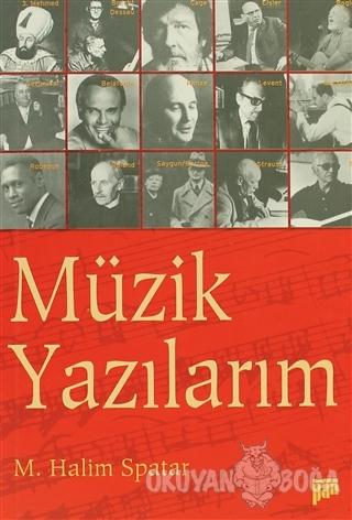 Müzik Yazılarım - M. Halim Spatar - Pan Yayıncılık