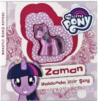 My Little Pony - Zaman Hakkında Her Şey - Kolektif - Doğan Egmont Yayı