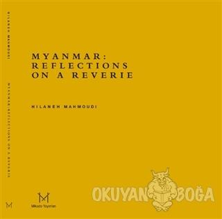 Myanmar: Reflections On A Reverie - Hilaneh Mahmoudi - Mikado Yayınlar