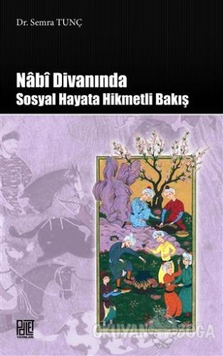 Nabi Divanında Sosyal Hayata Hikmetli Bakış - Semra Tunç - Palet Yayın