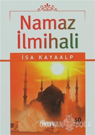 Namaz İlmihali - İsa Kayaalp - Nesil Yayınları