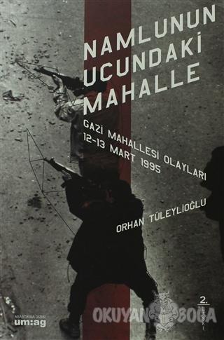 Namlunun Ucundaki Mahalle - Orhan Tüleylioğlu - um:ag Yayınları