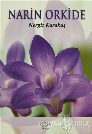 Narin Orkide - Nergiz Karakuş - Ürün Yayınları