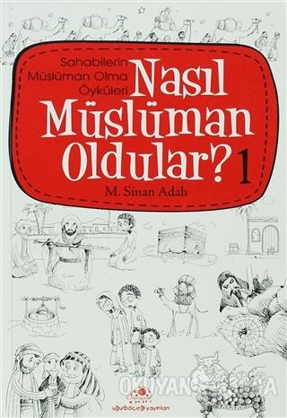 Nasıl Müslüman Oldular - 1 - Sahabilerin Müslüman Olma Öyküleri