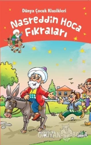 Nasreddin Hoca Fıkraları - Dünya Çocuk Klasikleri