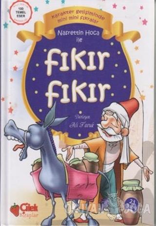 Nasrettin Hoca ile Fıkır Fıkır - Ali Faruk - Çilek Kitaplar