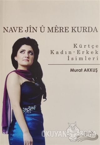 Nave Jin ü Mere Kurda - Kürtçe Kadın Erkek İsimleri