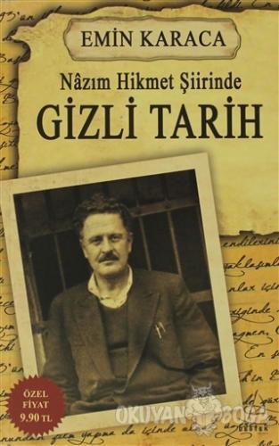 Nazım Hikmet Şiirinde Gizli Tarih - Emin Karaca - Destek Yayınları