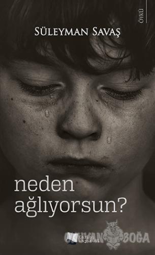 Neden Ağlıyorsun?