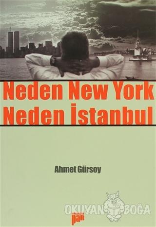 Neden New York Neden İstanbul - Ahmet Gürsoy - Pan Yayıncılık