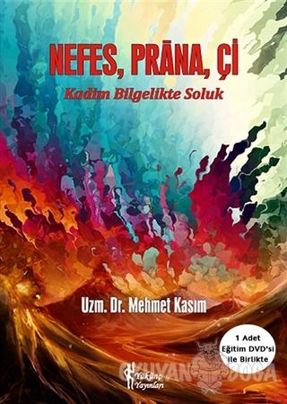 Nefes, Prana, Çi - Mehmet Kasım - Yükünç Yayınları