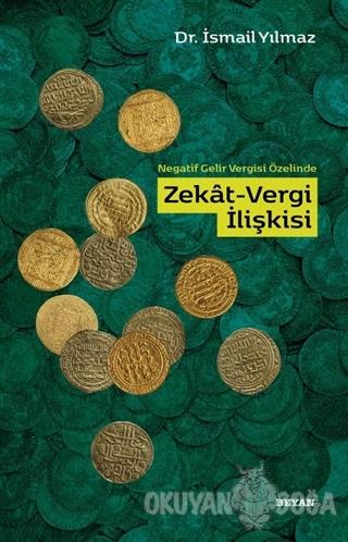 Zekat Vergi İlişkisi - Dr. İsmail Yılmaz - Beyan Yayınları