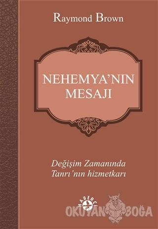 Nehemya'nın Mesajı - Raymond Brown - Haberci Basın Yayın