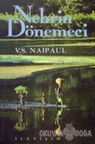 Nehrin Dönemeci - V. S. Naipaul - İletişim Yayınevi