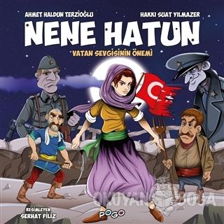 Nene Hatun - Vatan Sevgisinin Önemi - Ahmet Haldun Terzioğlu - Pogo Ço