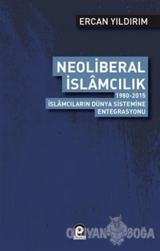 Neoliberal İslamcılık - Ercan Yıldırım - Pınar Yayınları