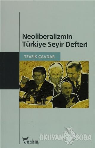 Neoliberalizmin Türkiye Seyir Defteri - Tevfik Çavdar - Yazılama Yayın