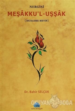 Nergisi Meşakku'l-Uşşak - Bahir Selçuk - Salkımsöğüt Yayınları