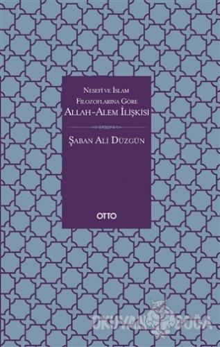 Nesefi ve İslam Filozoflarına Göre Allah-Alem İlişkisi
