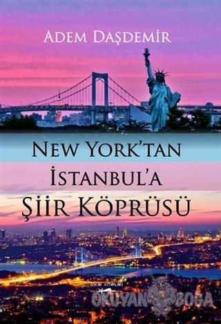 New York'tan İstanbul'a Şiir Köprüsü - Adem Daşdemir - Sokak Kitapları