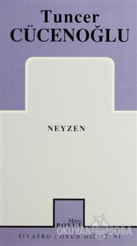 Neyzen - Tuncer Cücenoğlu - Mitos Boyut Yayınları