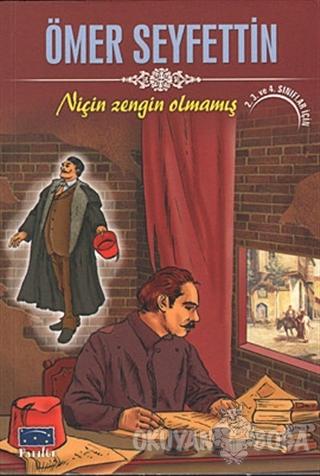 Niçin Zengin Olmamış - Ömer Seyfettin - Parıltı Yayınları