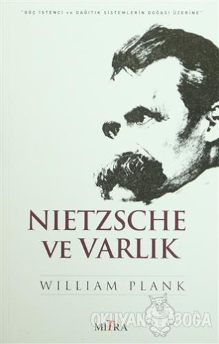 Nietzche ve Varlık - William Plank - Mitra Yayınları
