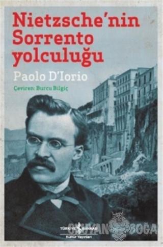 Nietzsche'nin Sorrento Yolculuğu - Paolo D'Lorio - İş Bankası Kültür Y