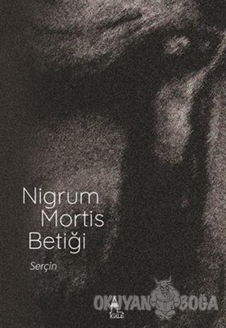 Nigrum Mortis Betiği - Serçin Kandemir - Kule Kitap