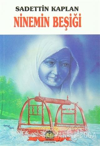 Ninemin Beşiği - Sadettin Kaplan - Alioğlu Yayınları