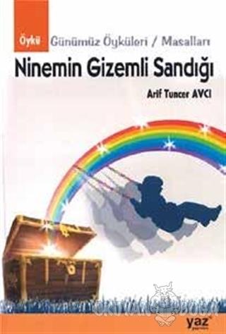 Ninemin Gizemli Sandığı - Arif Tuncer Avcı - Yaz Yayınları