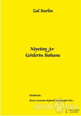 Niyetim Av Gözlerin Bahane - Zal Barlin - İkinci Adam Yayınları