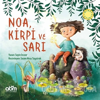 Noa, Kirpi ve Sarı