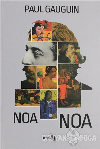 Noa Noa - Paul Gauguin - Afrika Yayınları