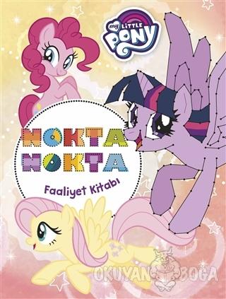 Nokta Nokta Faaliyet Kitabı - My Little Pony - Kolektif - Doğan Egmont